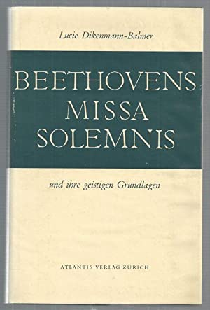 Beethovens Missa Solemnis.: Dikenmann-Balmer: