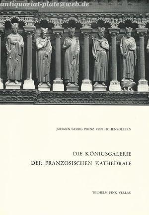 Die Königsgalerie der französischen Kathedrale. Herkunft, Bedeutung, Nachfolge.: von ...