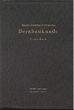 Bergbaumechanik - Lehrbuch für bergmännische Lehranstalten - Handbuch für den ...