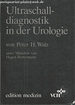Ultraschalldiagnostik in der Urologie.: Walz, Peter H.: