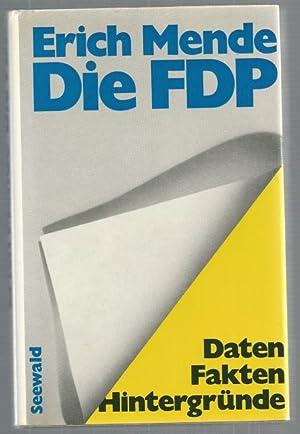 Die FDP. Daten, Fakten, Hintergründe.: Mende, Erich: