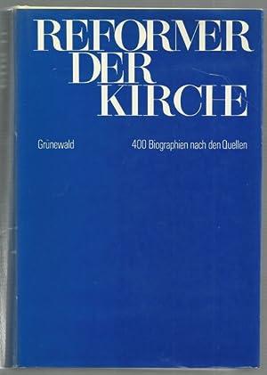 Reformer der Kirche. 400 Biographien nach den Quellen.: Manns, Peter: