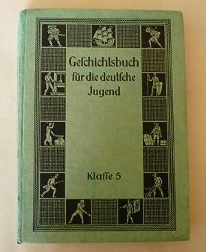 Geschichtsbuch für die deutsche Jugend. Klasse 5.: Kumsteller, B., U. Haacke und B. Dchneider: