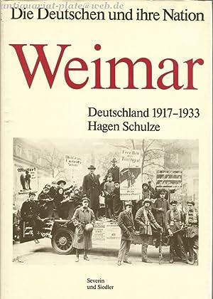Die Deutschen und ihre Nation. Weimar. Deutschland 1917-1933.: Schulze, Hagen: