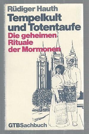 Tempelkult und Totentaufe. Die geheimen Rituale der Mormonen. GTB Sachbuch.: Hauth, Rüdiger: