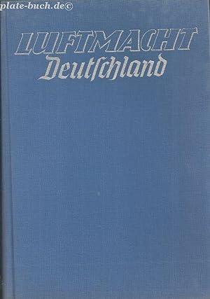 Luftmacht Deutschland. Luftwaffe, Industrie, Luftfahrt. Heinz Bongartz.: Thorwald, Jürgen:
