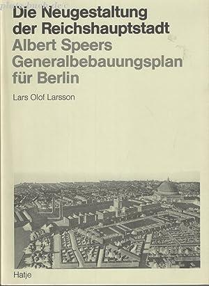 Die Neugestaltung der Reichshauptstadt Albert Speers. Generalbebauungsplan für Berlin.: ...
