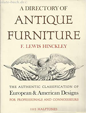 A Directory of Antique Furniture. The Authentic Classification of European and American Designs for...