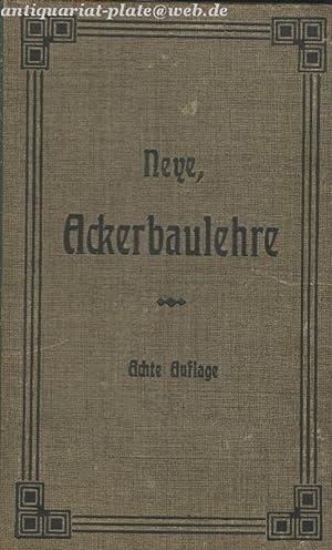 Die Ackerbaulehre. (Allgemeiner Acker- und Pflanzenbau) Ein Lehrbuch für landwirtschaftliche ...