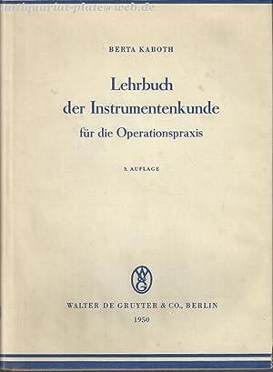 Lehrbuch der Instrumentenkunde für die Operationspraxis.: Kaboth, Berta: