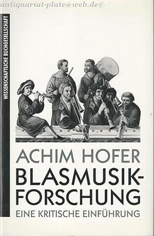 Blasmusikforschung. Eine kritische Einführung.: Hofer, Achim: