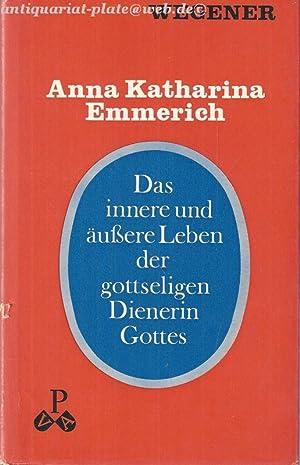 Anna Katharina Emmerich. Das innere und äußere: Wegener, P.Thomas a