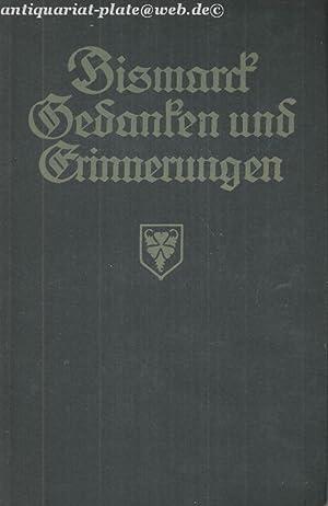 Bismarck Gedanken und Erinnerungen.: Bismarck, Otto von: