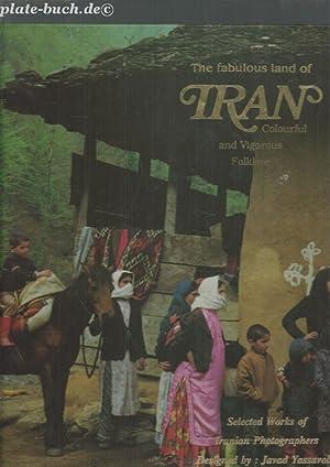 The fabulous land of Iran Colourful and: YASSAVOLI, JAVAD: