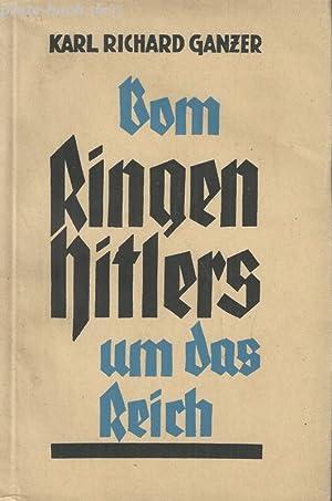 Vom Ringen Hitlers um das Reich 1924-1933.: Ganzer, Karl Richard: