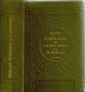 Atlas und Grundriss der traumatischen Frakturen und Luxationen.: H. Helferich: