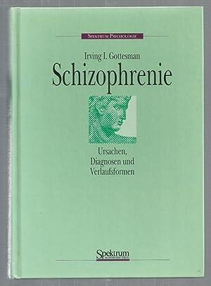 Schizophrenie- Ursachen, Diagnosen und Verlaufsformen. Aus dem: Gottesman, Irving I: