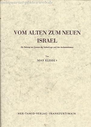 Vom alten zum neuen Israel. Ein Beitrag zur Genese der Judenfrage und des Antisemitismus.: Klesse, ...