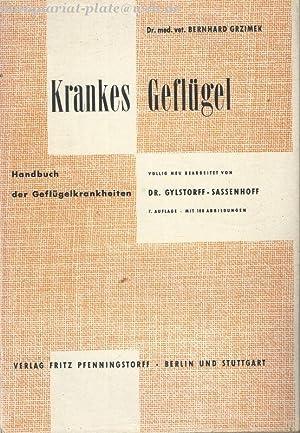 Krankes Geflügel. Handbuch der Geflügelkrankheiten.: Grzimek, Bernhard: