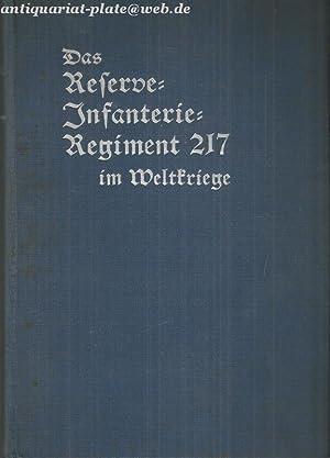 Das Reserver- Infanterie-Regiement Nr. 217 im Weltkriege. Nach den amtlichen Kriegstagebüchern...
