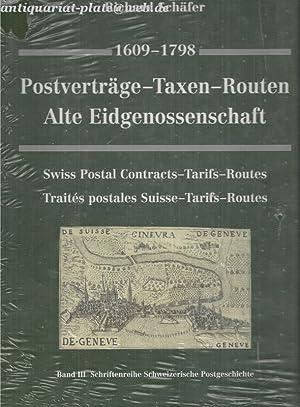 1609 - 1798. Postverträge - Taxen - Routen. Alte Eidgenossenschaft. Swiss Postal Contracts - ...