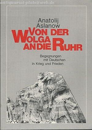 Von der Wolga an die Ruhr : Aslanov, Anatolij: