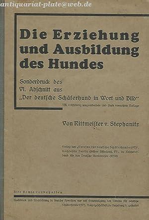 Die Erziehung und Ausbildung des Hundes.: von Stephanitz, Rittermeister: