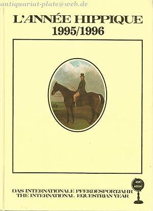 Lànnee Hippique 1995/1996. World equestrian games. Das internationale Pferdesportjahr. ...