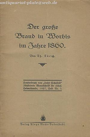 Der große Brand in Worbis im Jahre 1860.: Türich, Theodor: