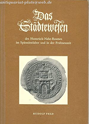 Das Städtewesen des Hunsrück-Nahe-Raumes im Spätmittelalter und in der Frü...