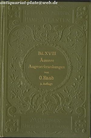 Äussere Augenerkrankungen. Bd. XVIII. Lehmann s Medicin. Handatlanten. Band XVII. Atlas der &...