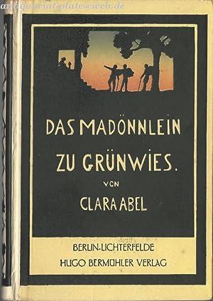 Das Madönnlein zu Grünwies.: Abel, Clara: