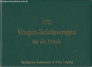 175 Wagenzeichnungen für die Praxis. Als Ergänzung zur 1983 erschienenen Faksimileausgabe...