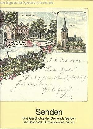 Senden. Eine Geschichte der Gemeinde Senden mit Bösensell, Ottmarsbocholt, Venne.: Frese, ...