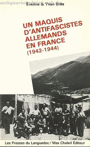 Un maquis d'antifascistes allemands en France (1942-1944): Brès, Eveline und