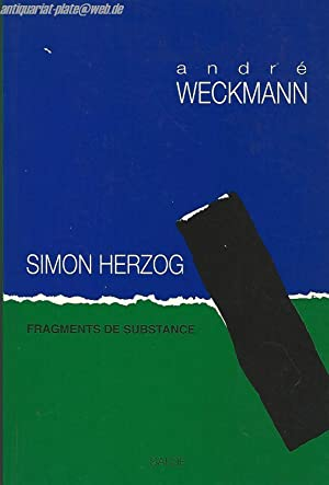 Simon Herzog. Fragments de Substance.