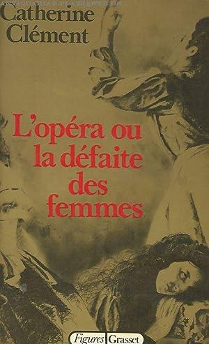 L'opéra ou la défaite des femmes.: Clément, Catherine: