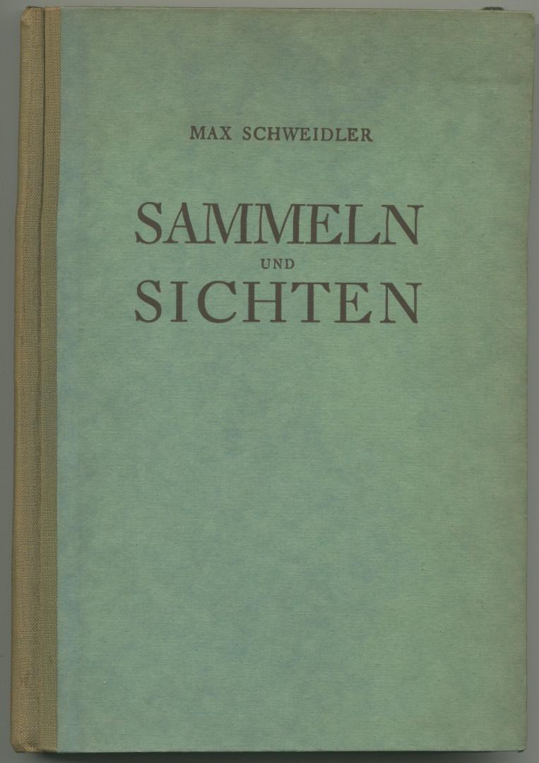 Sammeln und Sichten. Eine praktische Graphikkunde.: Schweidler, Max: