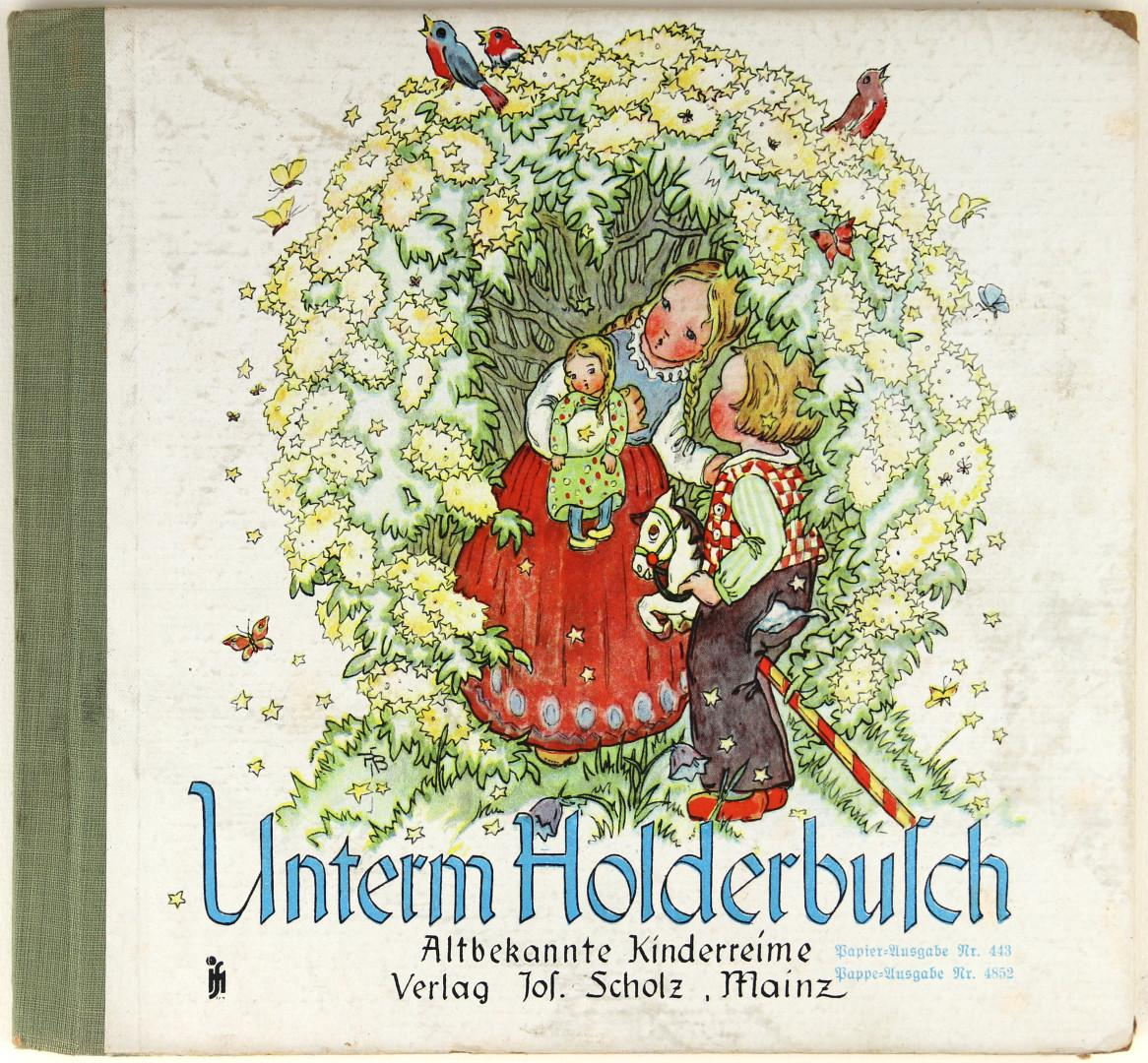 Unterm Holderbusch. Altbekannte Kinderreime mit Bildern.: Busch-Schumann, Ruthild: