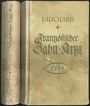 Frantzösischer Zahn-Artzt, Oder Tractat von den Zähnen: Fauchard, Pierre: