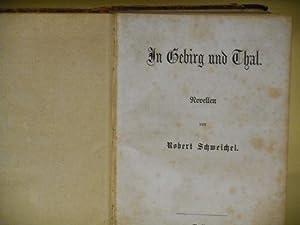In Gebirg und Thal - Novellen: Robert Schweichel