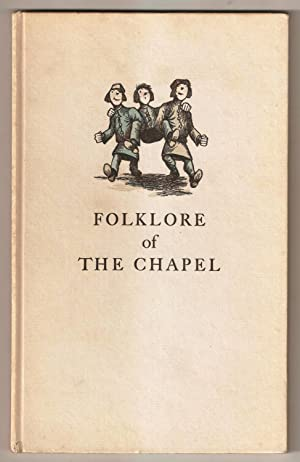 Folklore of The Chapel. Printers were ever: Thompson, Lawrence S.