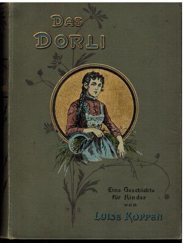 Das Dorli. Eine Geschichte für Kinder von: Koppen, Luise: