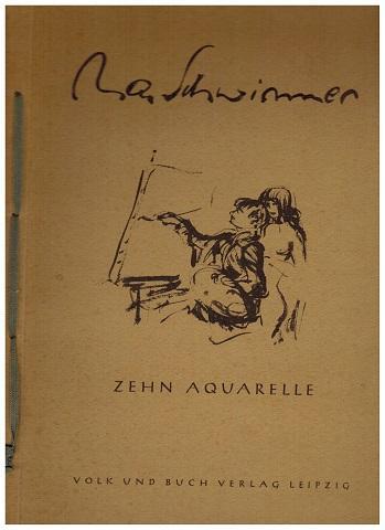 Max Schwimmer. Zehn Aquarelle. Geleitwort von Karl