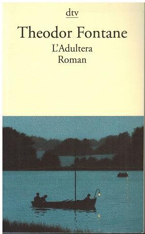 L` Adultera. Roman. Theodor Fontane. Mit einem Nachwort neu herausgegeben von Helmuth Nürnberger. - Fontane, Theodor (Verfasser) und Helmuth (Herausgeber) Nürnberger