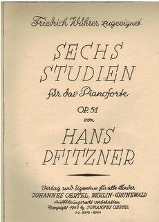 Sechs Studien für das Pianoforte. Op. 51.: Pfitzner, Hans: