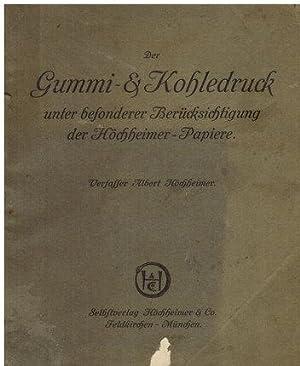 Der Gummi- & Kohledruck unter besonderer Berücksichtigung der Höchheimer-Papiere.: ...
