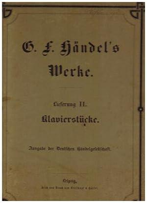 Georg Friedrich Händels Werke. Klavierstücke. Ausgabe der Deutschen Hä...