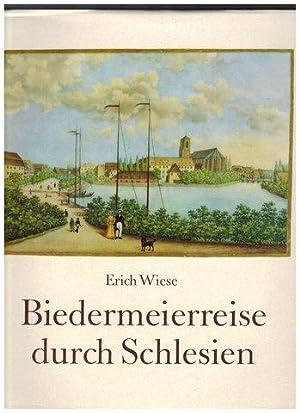 Biedermeierreise durch Schlesien.: Wiese, Erich:
