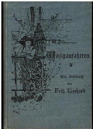 Wasgaufahrten. Ein Zeitbuch.: Lienhard, Fritz: